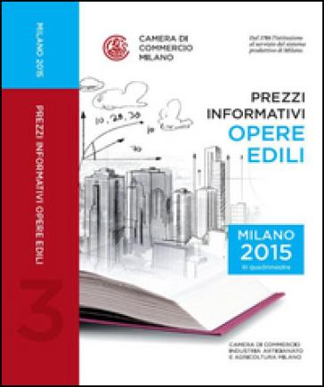 Prezzi informativi delle opere edili in Milano. Terzo quadrimestre 2015