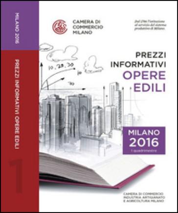 Prezzi informativi delle opere edili in Milano. Primo quadrimestre 2016 -  pdf epub