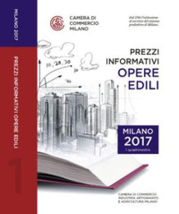 Prezzi informativi delle opere edili in Milano. Primo quadrimestre 2017