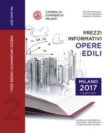 Prezzi informativi delle opere edili in Milano. Secondo quadrimestre 2017