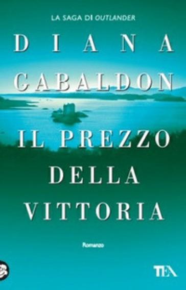 Prezzo della vittoria (Il) - Diana Gabaldon |