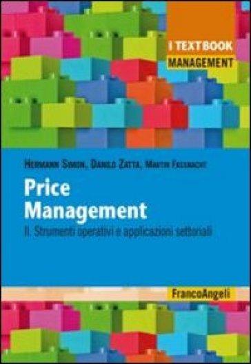 Price management. 2: Strumenti operativi e applicazioni settoriali - Hermann Simon | Jonathanterrington.com