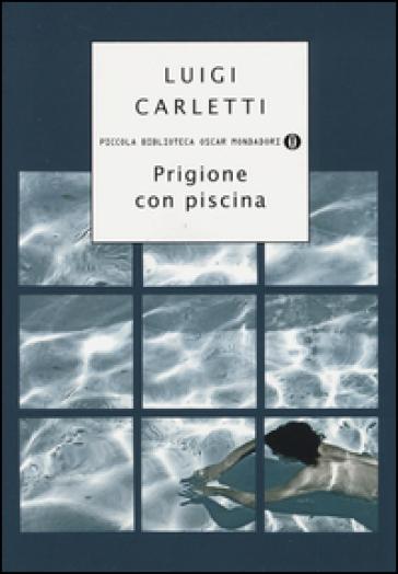 Prigione con piscina - Luigi Carletti |