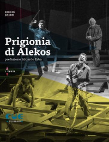 Prigionia di Alekos - Sergio Casesi   Thecosgala.com