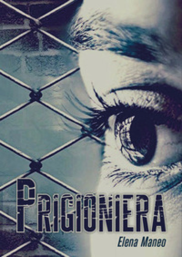 Prigioniera - Elena Maneo |