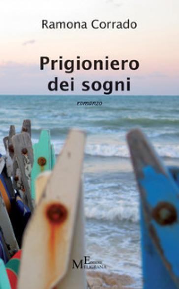 Prigioniero dei sogni - Ramona Corrado  