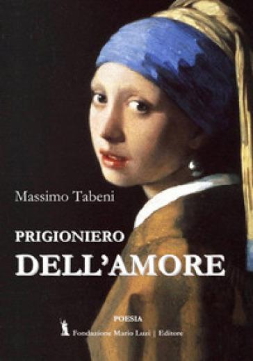 Prigioniero dell'amore - Massimo Tabeni   Jonathanterrington.com