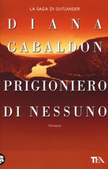 Prigioniero di nessuno - Diana Gabaldon  