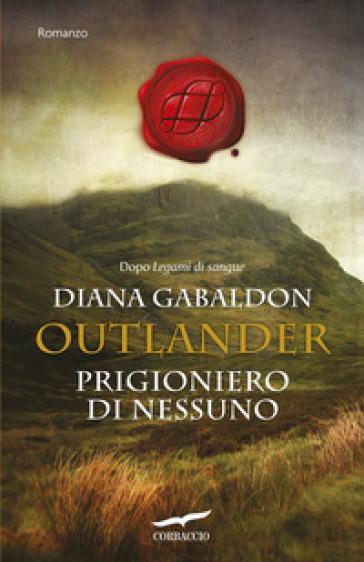Prigioniero di nessuno. Outlander - Diana Gabaldon |