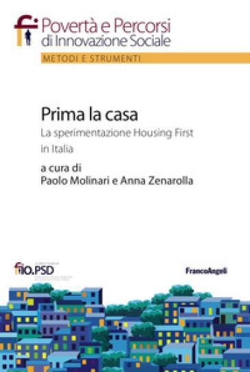 Prima la casa. La sperimentazione Housing First in Italia - P. Molinari   Thecosgala.com