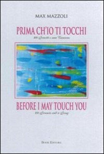 Prima ch'io ti tocchi. 100 sonetti e una canzone. Ediz. italiana e inglese - Max Mazzoli | Kritjur.org