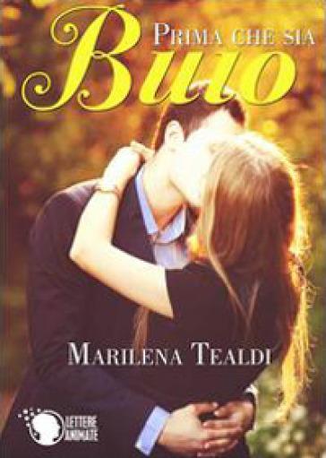 Prima che sia buio - Marilena Tealdi |