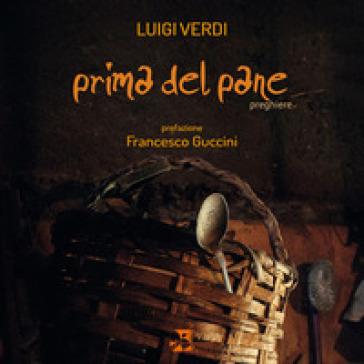 Prima del pane - Luigi Verdi |