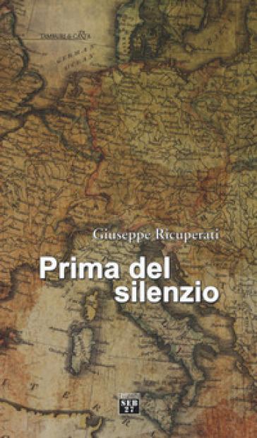 Prima del silenzio - Giuseppe Ricuperati |