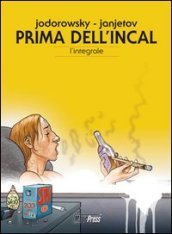 Prima dell Incal. L integrale