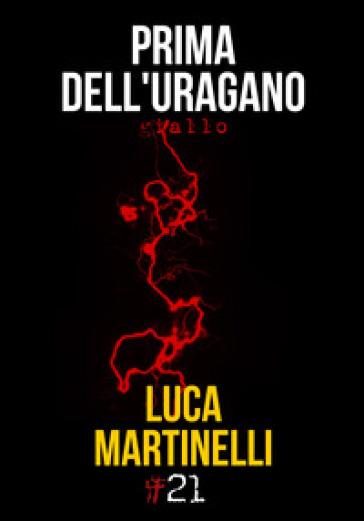 Prima dell'uragano. Caccia ai fantasmi per il commissario Varocchi - Luca Martinelli |