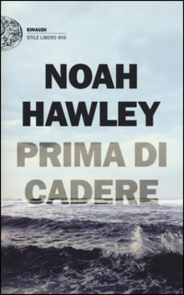 Prima di cadere - Noah Hawley   Rochesterscifianimecon.com