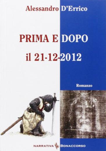 Prima e dopo il 21-12-2012 - Alessandro D'Errico | Kritjur.org