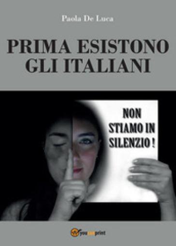 Prima esistono gli italiani - Paola De Luca   Ericsfund.org