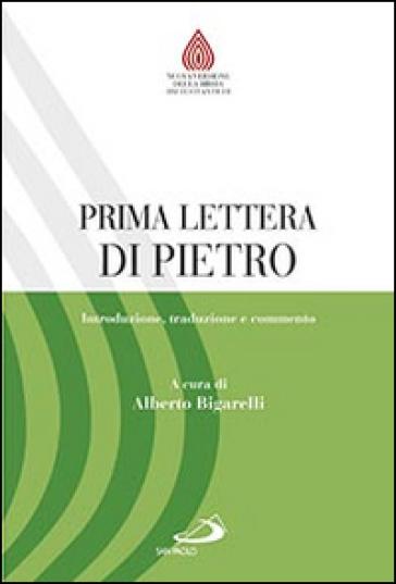 Prima lettera di Pietro. Introduzione, traduzione e commento - A. Bigarelli pdf epub