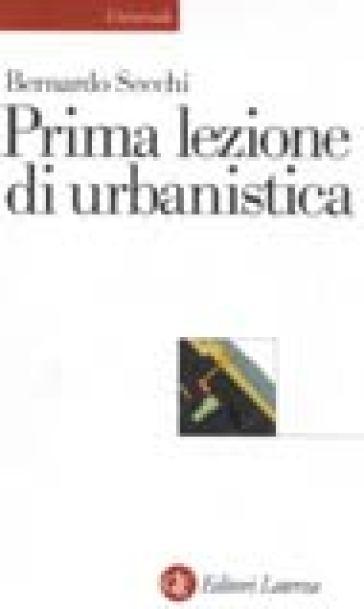 Prima lezione di urbanistica - Bernardo Secchi |