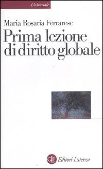 Prima lezione di diritto globale - Maria Rosaria Ferrarese | Ericsfund.org