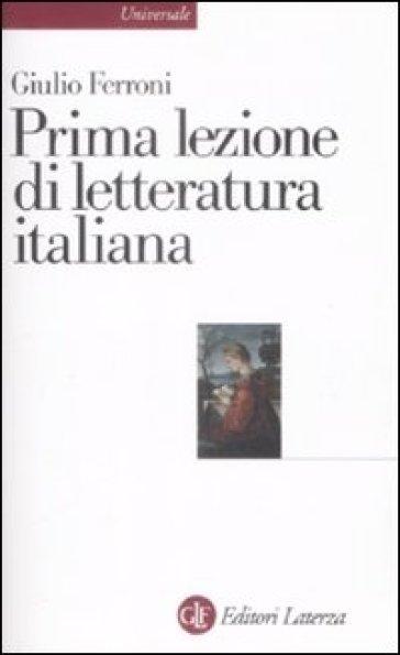 Prima lezione di letteratura italiana - Giulio Ferroni |