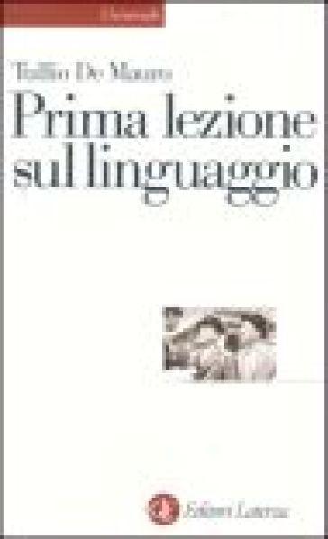 Prima lezione sul linguaggio - Tullio De Mauro |