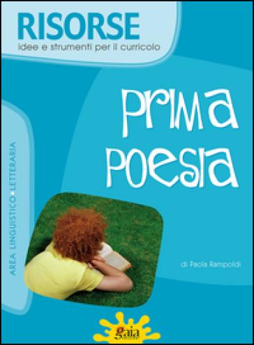 Prima poesia. Per la Scuola elementare - Paola Rampoldi  