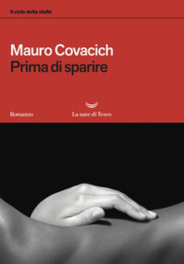 Prima di sparire. Il ciclo delle stelle - Mauro Covacich pdf epub