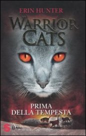 Prima della tempesta. Warrior cats. Ediz. illustrata