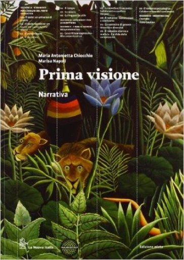 Prima visione. Narrativa. Per le Scuole superiori. Con e-book. Con espansione online - M. Antonietta Chiocchio pdf epub