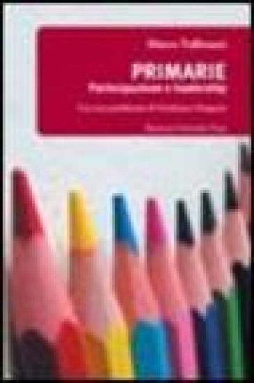 Primarie. Partecipazione e leadership - Marco Valbruzzi |