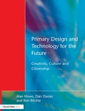 Primary Design and Technology for the Future