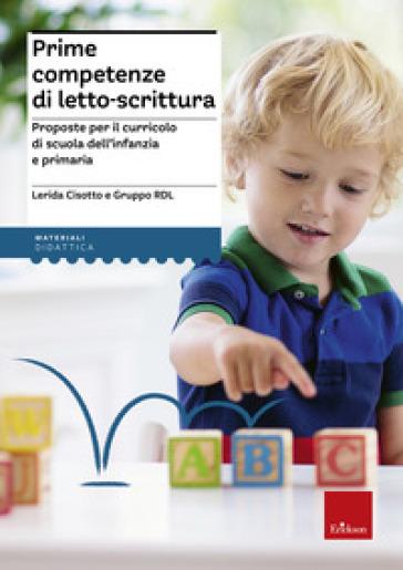 Prime competenze di letto-scrittura. Proposte per il curricolo di scuola dell'infanzia e primaria - Lerida Cisotto   Thecosgala.com