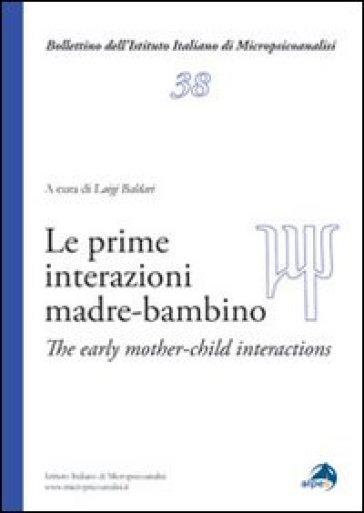 Prime interazioni madre-bambino. Ediz. italiana e inglese (Le) - L. Baldari  