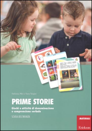 Prime storie. Giochi e attività di denominazione e comprensione verbale. Scuola dell'infanzia - Stefania Mei pdf epub
