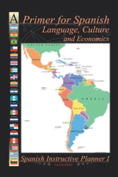 A Primer for Spanish Language, Culture and Economics