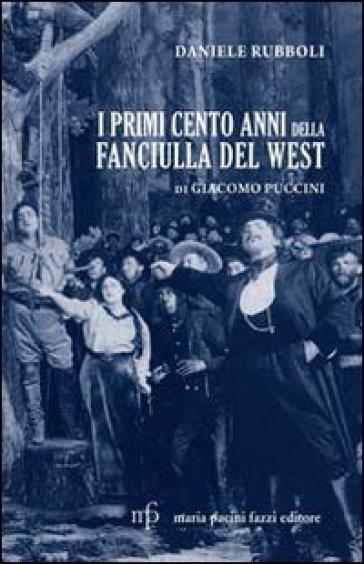 Primi cento anni della Fanciulla del West di Giacomo Puccini (I) - Daniele Rubboli | Thecosgala.com