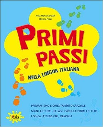 Primi passi. Nella lingua italiana. Per la Scuola elementare - Anna Maria Gandolfi | Kritjur.org