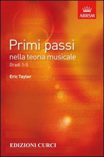 Primi passi nella teoria musicale. Gradi 1-5 - Eric Taylor | Thecosgala.com