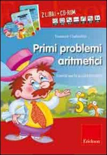 Primi problemi aritmetici. Esercizi per la scuola primaria. Con CD-ROM (2 vol.) - Emanuele Gagliardini |