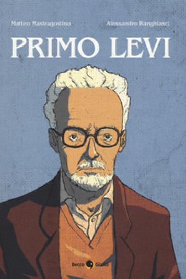 Primo Levi - Matteo Mastragostino  