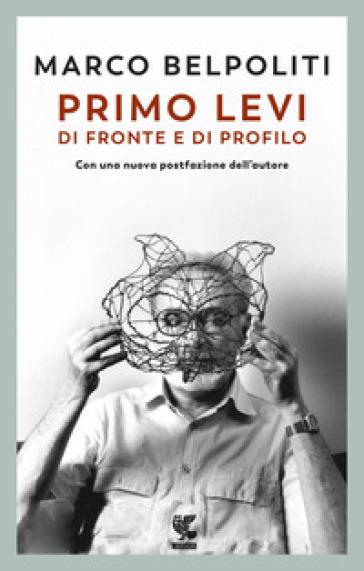 Primo Levi di fronte e di profilo - Marco Belpoliti |