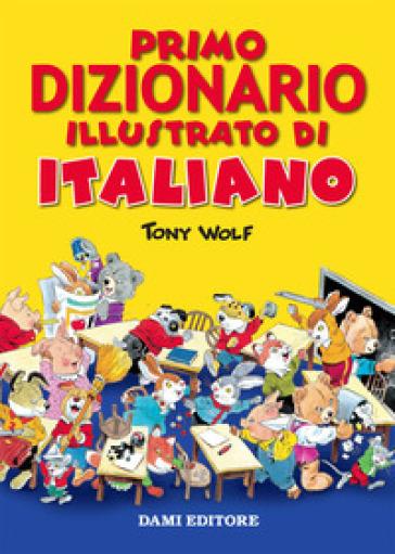 Primo dizionario illustrato italiano - R. Mari |