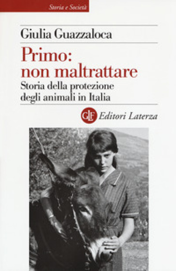 Primo: non maltrattare. Storia della protezione degli animali in Italia - Giulia Guazzaloca pdf epub