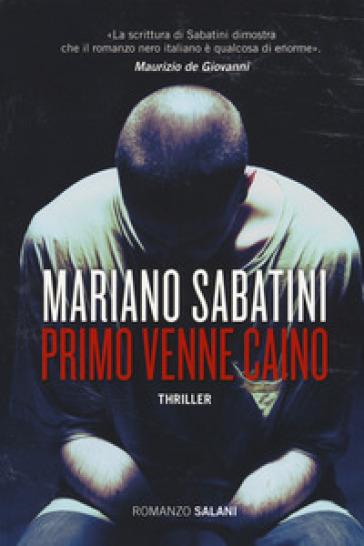 Primo venne Caino - Mariano Sabatini   Rochesterscifianimecon.com