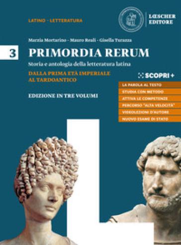 Primordia rerum. Storia e antologia della letteratura latina. Per il triennio delle Scuole superiori. Con e-book. Con espansione online. 3: Dalla prima età imperiale al tardoantico - Marzia Mortarino |