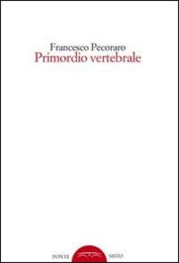 Primordio vertebrale - Francesco Pecoraro   Kritjur.org