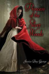/Princess-of-the-Silver-Woods/Jessica-Day-George/ 978159990646